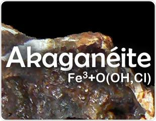 Akaganeite - Occurrence, Properties, and Distribution